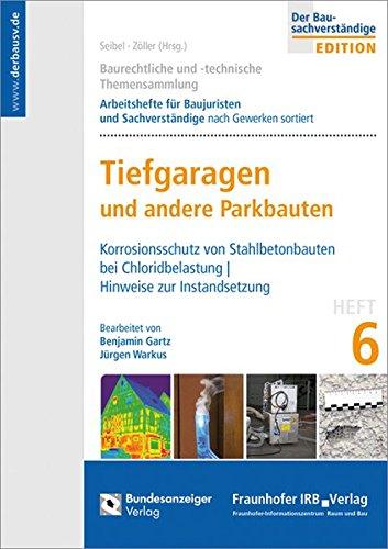 Baurechtliche und -technische Themensammlung. Heft 6: Tiefgaragen und andere Parkbauten.