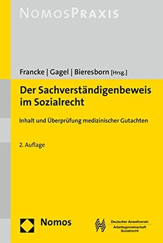 Der Sachverständigenbeweis im Sozialrecht: Inhalt und Überprüfung medizinischer Gutachten