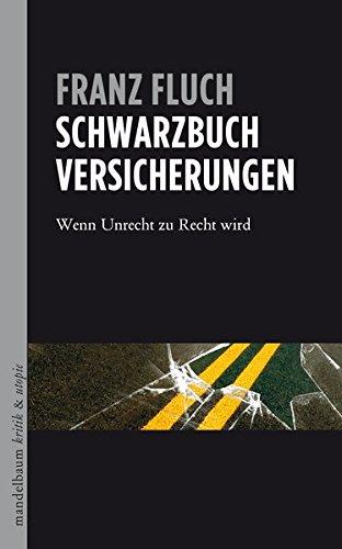 Schwarzbuch Versicherungen: Wenn Unrecht zu Recht wird