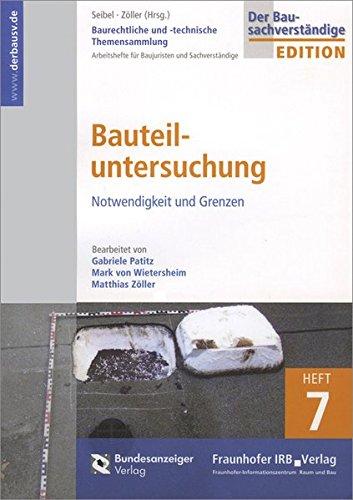 Baurechtliche und -technische Themensammlung. Heft 7: Bauteiluntersuchung: Notwendigkeit und Grenzen.