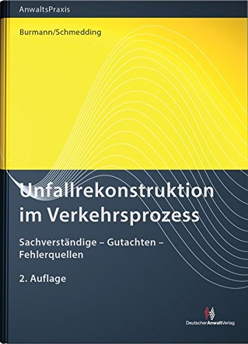 Unfallrekonstruktion im Verkehrsprozess: Sachverständige – Gutachten – Fehlerquellen