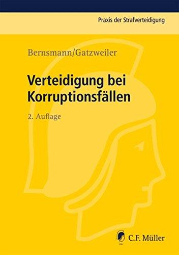 Verteidigung bei Korruptionsfällen (Praxis der Strafverteidigung, Band 33)