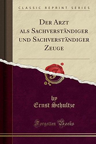 Der Arzt als Sachverständiger und Sachverständiger Zeuge (Classic Reprint)