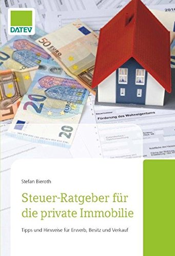 Steuer-Ratgeber für die private Immobilie