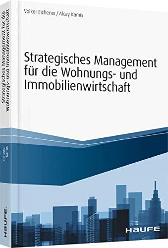 Strategisches Management für die Wohnungs-und Immobilienwirtschaft – (Haufe Fachbuch)