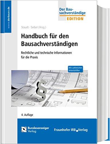 Handbuch für den Bausachverständigen: Rechtliche und technische Informationen für die Praxis. Mit vielen Arbeitshilfen. (Edition Der Bausachverständige)