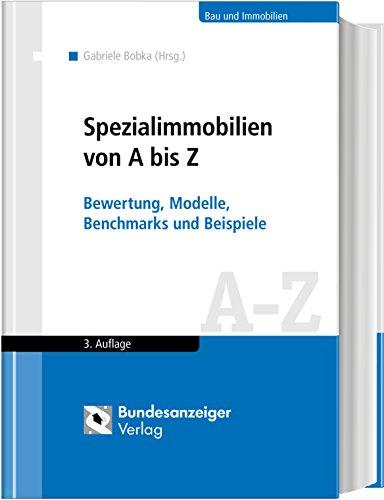 Spezialimmobilien von A bis Z: Bewertung, Modelle, Benchmarks und Beispiele